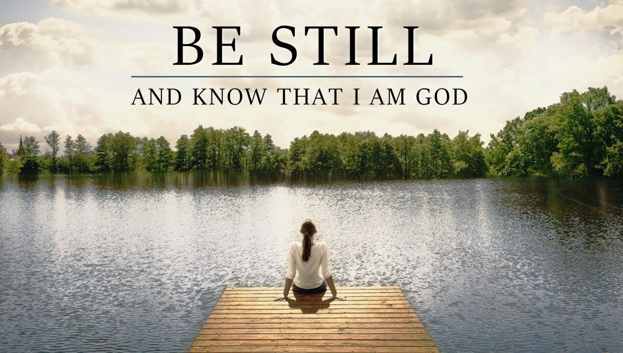 """""""Be Still and Know That I Am God"""" is Bad News"""